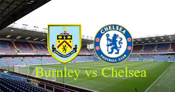 Burnley vs Chelsea Live, Soccer, English Premier League, Fox sports, NBC, Reddit Scores Online HD