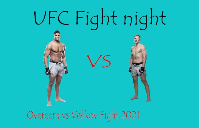 Overeem vs Volkov Live, UFC Fight Night, Fox sports, NBC, Reddit Scores Online HD