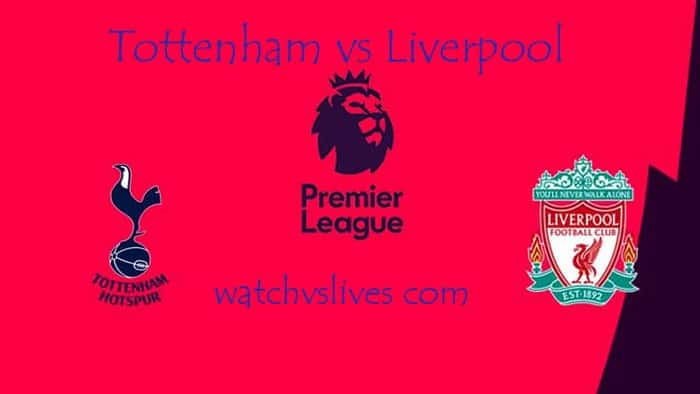 Tottenham vs Liverpool Live, Soccer, English Premier League, Fox sports, NBC, Reddit Scores Online HD
